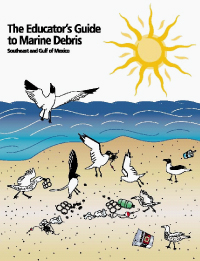 The Educator's Guide to Marine Debris
